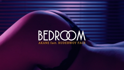 "AKANE feat.RUDEBWOY FACE ""BED ROOM"""